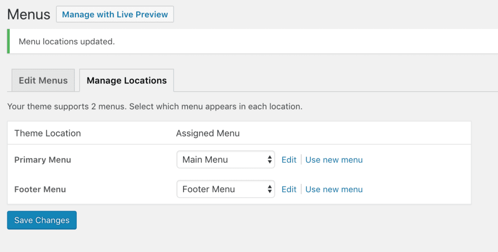 """""""Manage Locations"""" tab with options - subheader says """"Your theme supports 2 menus. Select which menu appears in each location."""" - then a table, with """"Theme Location"""" and """"Assigned Menu"""" as table headers - row 1 shows """"Primary Menu"""" then """"Main Menu"""" as dropdown option with """"Edit 